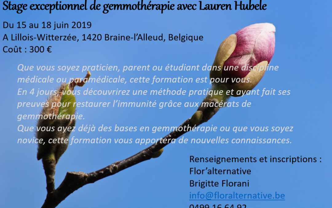 15-18/06/2019 Stage Exceptionnel de Gemmothérapie avec Lauren Hubele